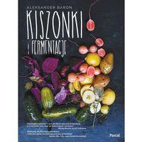 Książki kulinarne i przepisy, Kiszonki i fermentacje - Dostawa 0 zł (opr. twarda)