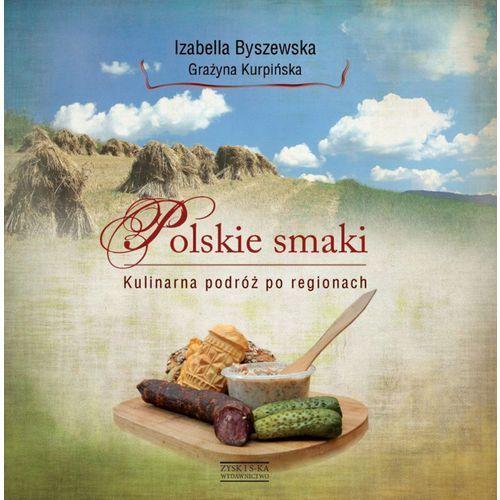 Książki kulinarne i przepisy, Polskie smaki Kulinarna podróż po regionach (opr. twarda)
