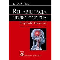 Rehabilitacja neurologiczna - DODATKOWO 10% RABATU i WYSYŁKA 24H! (opr. miękka)
