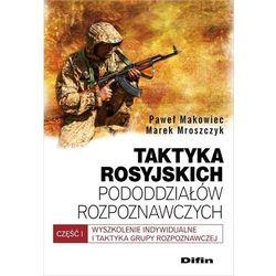 Taktyka rosyjskich pododdziałów rozpoznawczych - Makowiec Paweł, Mroszczyk Marek (opr. miękka)
