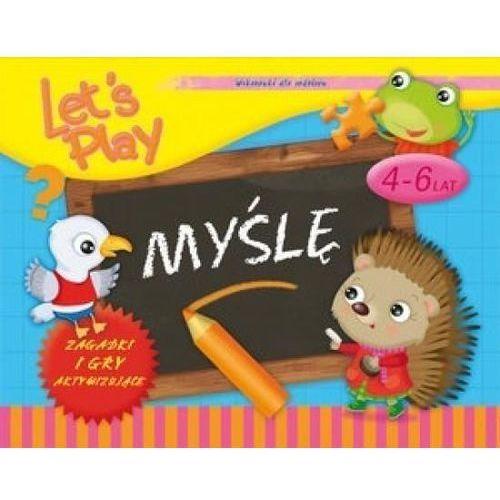 Książki dla dzieci, Let`s Play Myślę. Ćwiczenia i gry aktywizujące 4-6 - Praca zbiorowa (opr. broszurowa)