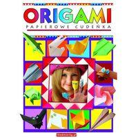 Książki dla dzieci, ORIGAMI PAPIEROWE CUDEŃKA (opr. miękka)