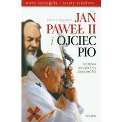 Jan Paweł II i Ojciec Pio Historia niezwykłej znajomości (opr. miękka)