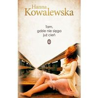 Literatura kobieca, obyczajowa, romanse, Tam, gdzie nie sięga już cień (opr. broszurowa)