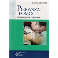 Książki medyczne, Pierwsza pomoc. Podręcznik dla studentów (opr. miękka)