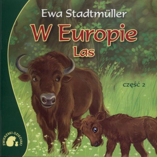 Książki dla dzieci, Zwierzaki-Dzieciaki W Europie Las część 2 (opr. miękka)