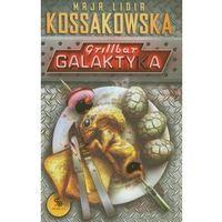 Książki fantasy i science fiction, Grillbar Galaktyka [Kossakowska Maja Lidia] (opr. miękka)