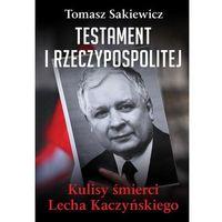 E-booki, Testament I Rzeczypospolitej. Kulisy śmierci Lecha Kaczyńskiego