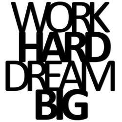 Napis na ścianę WORK HARD DREAM BIG (czarny) DekoSign