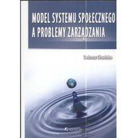 Książki o biznesie i ekonomii, Model systemy społecznego a problemy zarządzania (opr. miękka)
