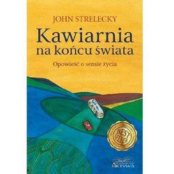 Kawiarnia na końcu świata - John Strelecky (opr. broszurowa)