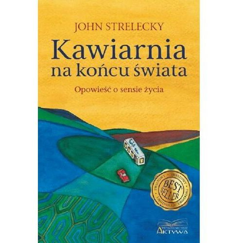 Powieści, Kawiarnia na końcu świata - John Strelecky (opr. broszurowa)