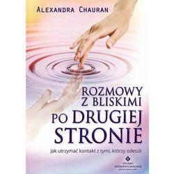 Rozmowy z bliskimi po Drugiej Stronie - Alexandra Chauran (opr. miękka)