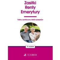 Książki prawnicze i akty prawne, Zasiłki renty i emerytury - C.H. Beck DARMOWA DOSTAWA KIOSK RUCHU (opr. miękka)