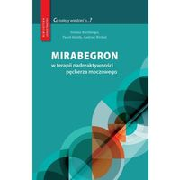 Książki medyczne, Mirabegron w terapii nadreaktywności pęcherza moczowego (opr. twarda)