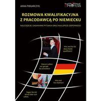 E-booki, Rozmowa Kwalifikacyjna z Pracodawcą po Niemiecku - Anna Piekarczyk