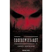 Literatura młodzieżowa, Eccedentesiast - Łukasz Skotniczny (opr. broszurowa)