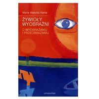 Filozofia, Żywioły wyobraźni - Dostępne od: 2014-09-30 (opr. miękka)