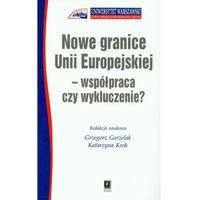 Biblioteka biznesu, Nowe granice Unii Europejskiej współpraca czy wykluczenie (opr. miękka)