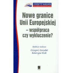 Nowe granice Unii Europejskiej współpraca czy wykluczenie (opr. miękka)