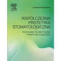 Książki medyczne, Współczesna protetyka stomatologiczna Podstawy ... (opr. twarda)