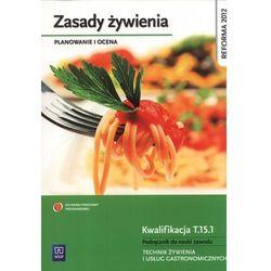 Zasady żywienia Planowanie i ocena Podręcznik do nauki zawodu (opr. miękka)