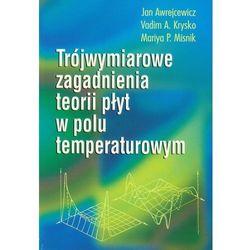 Trójwymiarowe zagadnienia teorii płyt w polu temperaturowym (opr. miękka)