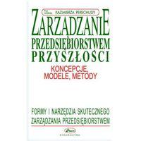 E-booki, Zarządzanie przedsiębiorstwem przyszłości - Kazimierz Perechuda (PDF)