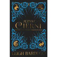 Książki fantasy i science fiction, Język Cierni - Leigh Bardugo DARMOWA DOSTAWA KIOSK RUCHU (opr. twarda)