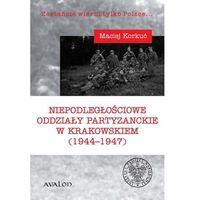 Historia, Niepodległościowe oddziały partyzanckie... (opr. broszurowa)
