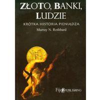 Biblioteka biznesu, Złoto banki ludzie Krótka historia pieniądza (opr. broszurowa)