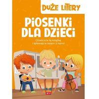 Książki dla dzieci, Piosenki dla dzieci. Duże litery (opr. twarda)