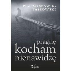 Pragnę kocham nienawidzę - Przemysław Paszowski (EPUB)