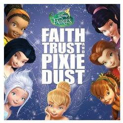 Disney Fairies: Faith, Trust And Pixie Dust - Universal Music Group