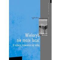 Psychologia, Wieloryb nie może latać (opr. broszurowa)