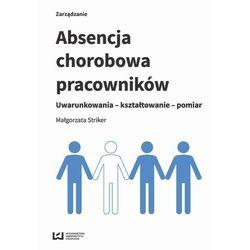 Absencja chorobowa pracowników - Małgorzata Striker - ebook