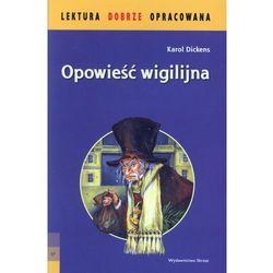 Opowieść wigilijna. Lektura dobrze opracowana (opr. miękka)