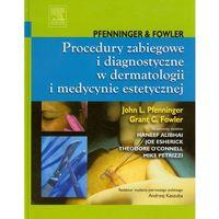 Książki medyczne, Procedury zabiegowe i diagnostyczne w dermatologii i medycynie estetycznej (opr. twarda)