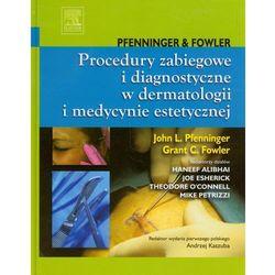 Procedury zabiegowe i diagnostyczne w dermatologii i medycynie estetycznej (opr. twarda)