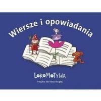 Książki dla dzieci, Lokomotywa 2. Wiersze i opowiadania - Wysyłka od 3,99 - porównuj ceny z wysyłką (opr. miękka)