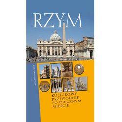 Rzym. Kulturowy Przewodnik Po Wiecznym Mieście (opr. miękka)