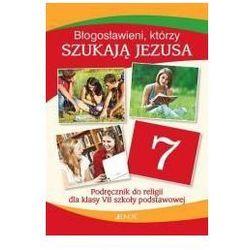 Błogosławieni którzy szukają Jezusa Religia 7 Podręcznik - Mielnicki Krzysztof, Kondrak Elżbieta, Parszewska Ewelina