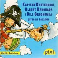 Książki dla dzieci, Pixi. Kapitan Krótkonogi, Albert Kanonada i Bill Grochówka płyną na Zanzibar (opr. broszurowa)