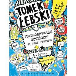 Tomek Łebski. Fantastyczne wymówki (i inne pomysły) (opr. miękka)