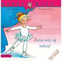 Książki dla młodzieży, Zuzia uczy się tańczyć (opr. broszurowa)