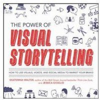 Biblioteka biznesu, Power of Visual Storytelling: How to Use Visuals, Videos, and Social Media to Market Your Brand