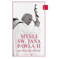 Książki religijne, Myśli św Jana Pawła II na każdy dzień (opr. twarda)