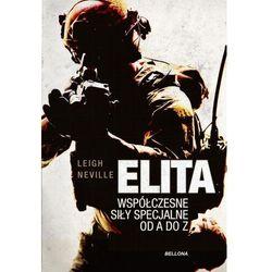 Elita. współczesne oddziały specjalne od a do z - neville leigh (opr. twarda)