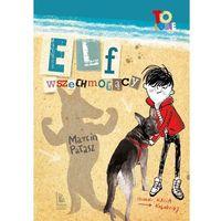 Książki dla dzieci, Elf wszechmogący (opr. twarda)