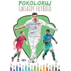 Pokoloruj Gwiazdy Futbolu - opracowanie zbiorowe - książka (opr. broszurowa)